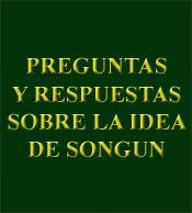 Preguntas y respuestas sobre la Idea de Songun
